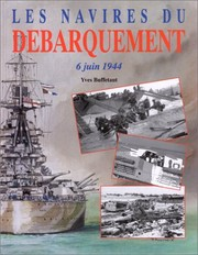 Cover of: French Warship series - NAVIRES DU DEBARQUMENT, JUIN 6, 1944 ( The Allied Navies at Normandy- June 1944 )