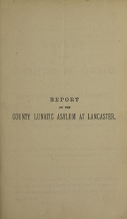 Cover of: Reports of the County Lunatic Asylums at Lancaster, Prestwich, Rainhill, and Whittingham | Lancaster County Lunatic Asylum