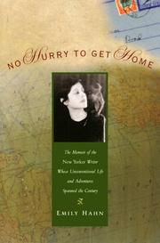 Cover of: No hurry to get home: the memoir of the New Yorker writer whose unconventional life and adventures spanned the twentieth century