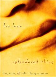 Cover of: Splendored thing | Bia Lowe