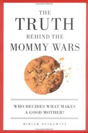 Cover of: The Truth Behind the Mommy Wars