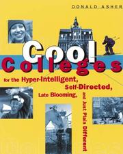 Cover of: Cool Colleges: For the Hyper-Intelligent, Self-Directed, Late Blooming, and Just Plain Different