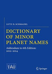 Cover of: Dictionary of Minor Planet Names: Addendum to 6th Edition: 2012-2014