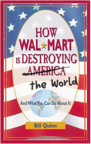 Cover of: How Wal-Mart is Destroying America and The World and What You Can Do About It | Bill Quinn