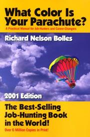 Cover of: What Color Is Your Parachute? A Practical Manual for Job-Hunters and Career-Changers (2001 Edition) | Richard Nelson Bolles