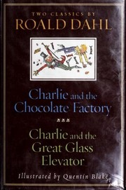 Cover of: Charlie and the Chocolate Factory / Charlie and the Great Glass Elevator