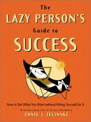 Cover of: The Lazy Person's Guide to Success: How to Get What You Want Without Killing Yourself for It