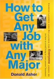 Cover of: How to Get Any Job With Any Major: Career Launch & Re-launch for Everyone Under 30 or (How to Avoid Living in Your Parent's Basement)