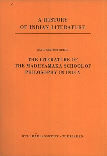 The literature of the Madhyamaka school of philosophy in India by David Seyfort Ruegg