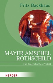 Cover of: Mayer Amschel Rothschild: Ein biografische Porträt (HERDER spektrum) (German Edition)