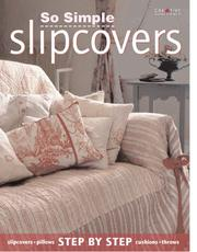Cover of: So simple slipcovers