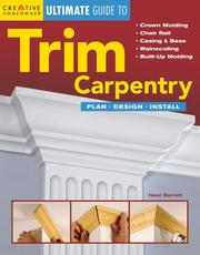 Cover of: The Ultimate Guide to Trim Carpentry
