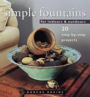 Simple Fountains for Indoors & Outdoors by Dorcas Adkins