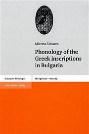 Cover of: Phonology of the Greek inscriptions in Bulgaria | Mirena Slavova
