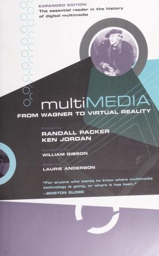Multimedia by edited by Randall Packer and Ken Jordan ; foreword by William Gibson.