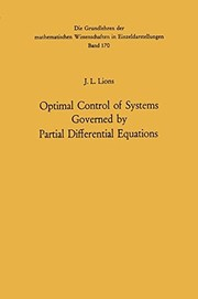 Cover of: Optimal control of systems governed by partial differential equations | Jacques Louis Lions