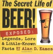 Cover of: The Secret Life of Beer!: Exposed