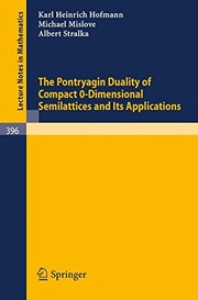 Cover of: The Pontryagin duality of compact 0-dimensional semilattices and its applications