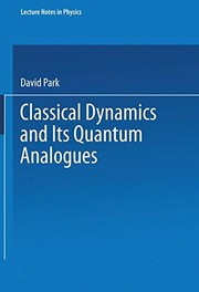 Cover of: Classical dynamics and its quantum analogues