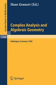 Cover of: Complex Analysis and Algebraic Geometry: Proceedings of a Conference, Held in Göttingen, June 25 - July 2, 1985 (Lecture Notes in Mathematics)