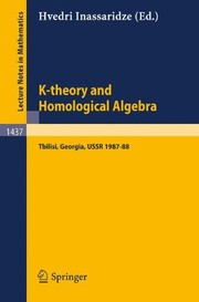 Cover of: K-theory and Homological Algebra: A Seminar Held at the Razmadze Mathematical Institute in Tbilisi, Georgia, USSR 1987-88 (Lecture Notes in Mathematics)