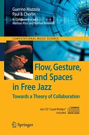 Cover of: Flow, Gesture, and Spaces in Free Jazz: Towards a Theory of Collaboration (Computational Music Science)