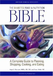 Cover of: The Diabetes Food and Nutrition Bible: A Complete Guide to Planning, Shopping, Cooking, and Eating