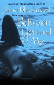 Cover of: Between you and me | Jane Blackwood