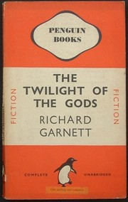 Cover of: The twilight of the gods. | Richard Garnett