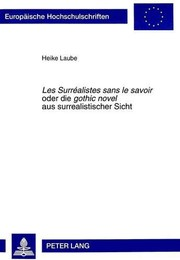 Cover of: Les surréalistes sans le savoir, oder, Die gothic novel aus surrealistischer Sicht