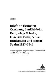 Cover of: Briefe an Hermann Cardauns, Paul Fridolin Kehr, Aloys Schulte, Heinrich Finke, Albert Brackmann und Martin Spahn 1923-1944