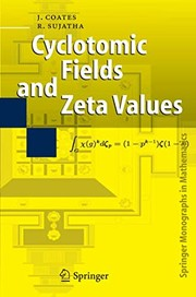 Cover of: Cyclotomic Fields and Zeta Values (Springer Monographs in Mathematics)
