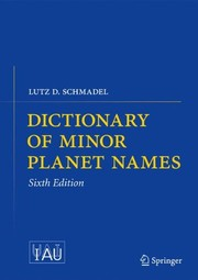 Cover of: Dictionary of Minor Planet Names