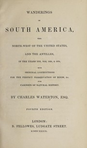 Cover of: Wanderings in South America, the north-west of the United States, and the Antilles, in the years 1812, 1816, 1820 and 1824