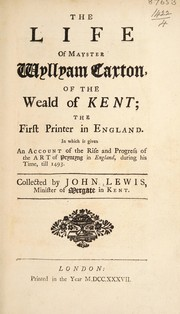 Cover of: The life of Mayster Wyllyam Caxton, of the weald of Kent