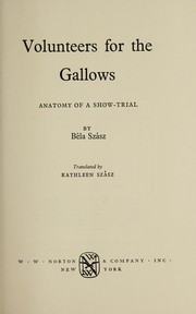 Cover of: Volunteers for the gallows | Szász, Béla.