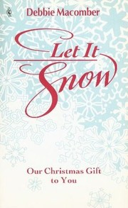 Cover of: Let It Snow | Debbie Macomber