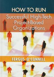 Cover of: How to run successful high-tech project-based organizations | Fergus O'Connell