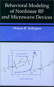 Cover of: Behavioral Modeling of Nonlinear RF and Microwave Devices | Thomas R. Turlington