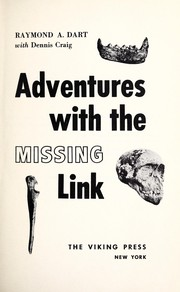 Cover of: Adventures with the missing link | Raymond A. Dart