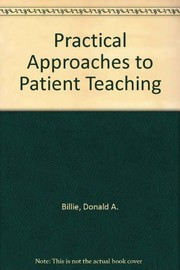 Cover of: Practical approaches to patient teaching |