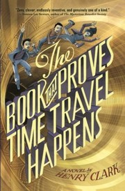 Cover of: The Book That Proves Time Travel Happens