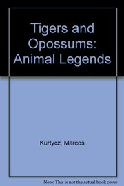 Cover of: Tigers and opossums | Marcos Kurtycz
