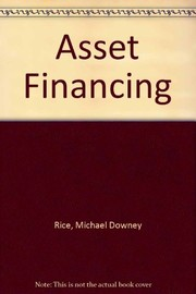 Cover of: Asset financing | Michael Downey Rice