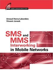 Cover of: SMS and MMS interworking in mobile networks | A Henry-Labordère