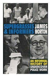 Cover of: Supergrasses and informers | James Morton