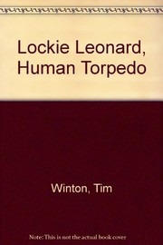 Cover of: Lockie Leonard, human torpedo | Tim Winton