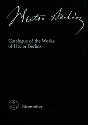 Cover of: Catalogue of the works of Hector Berlioz