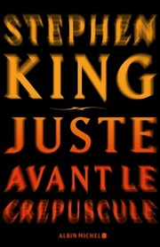 Cover of: Juste avant le cre puscule | Stephen King