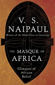 Cover of: The Masque of Africa: Glimpses of African Belief | naipaul-v-s